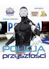Policja przyszłości – konkurs
