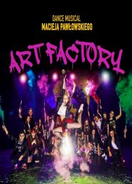 """Art Factory"" – dance musical"