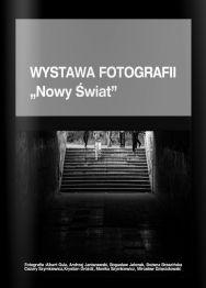 """Wystawa fotografii """"Nowy świat"""" – Klub Fotograficzny """"Zoom"""""""