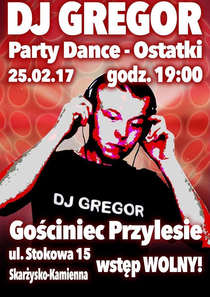 DJ Gregor Party Dance-Ostatki – Gościniec Przylesie – 25.02.2017