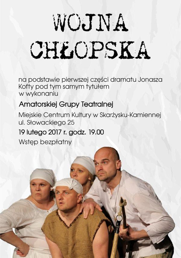 """""""Wojna Chłopska"""" – spektakl w wykonaniu Amatorskiej Grupy Teatralnej – MCK – 19.02.2017"""