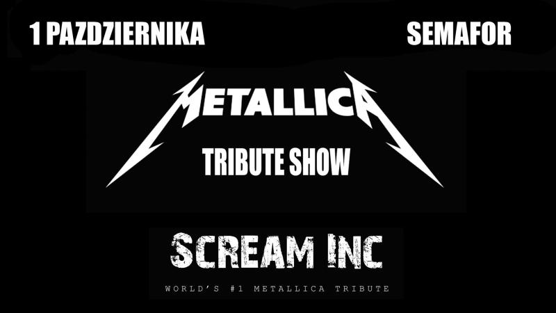 Tribute to Metallica show! – Scream Inc. – Klub Semafor – 01.10.2017