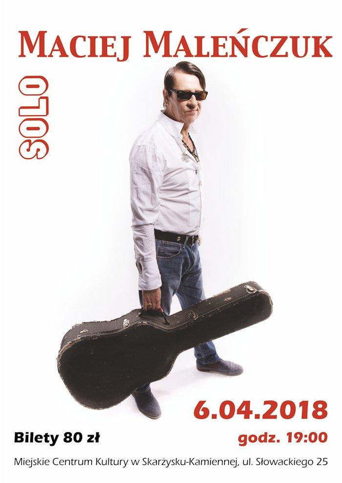 Maciej Maleńczuk SOLO  – koncert – MCK – 06.04.2018