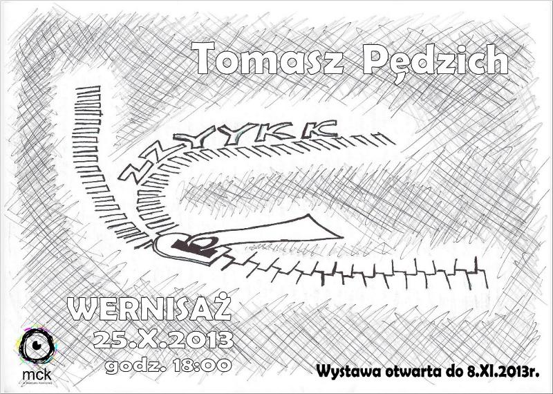 Wystawa prac Tomasza Pędzicha
