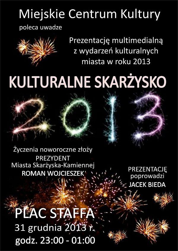 Kulturalne Skarżysko 2013 - MCK - Skarżysko-Kamienna - 31.12.2013