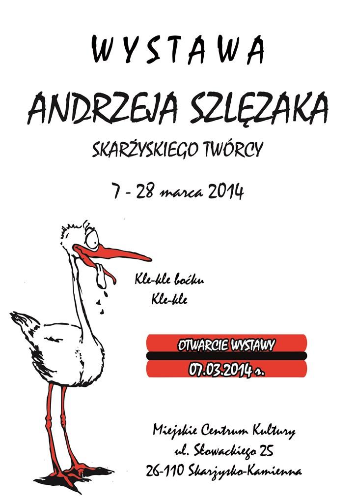 Wystawa Andrzeja Szlęzaka - MCK - Skarżysko-Kamienna - 07-28.03.2014
